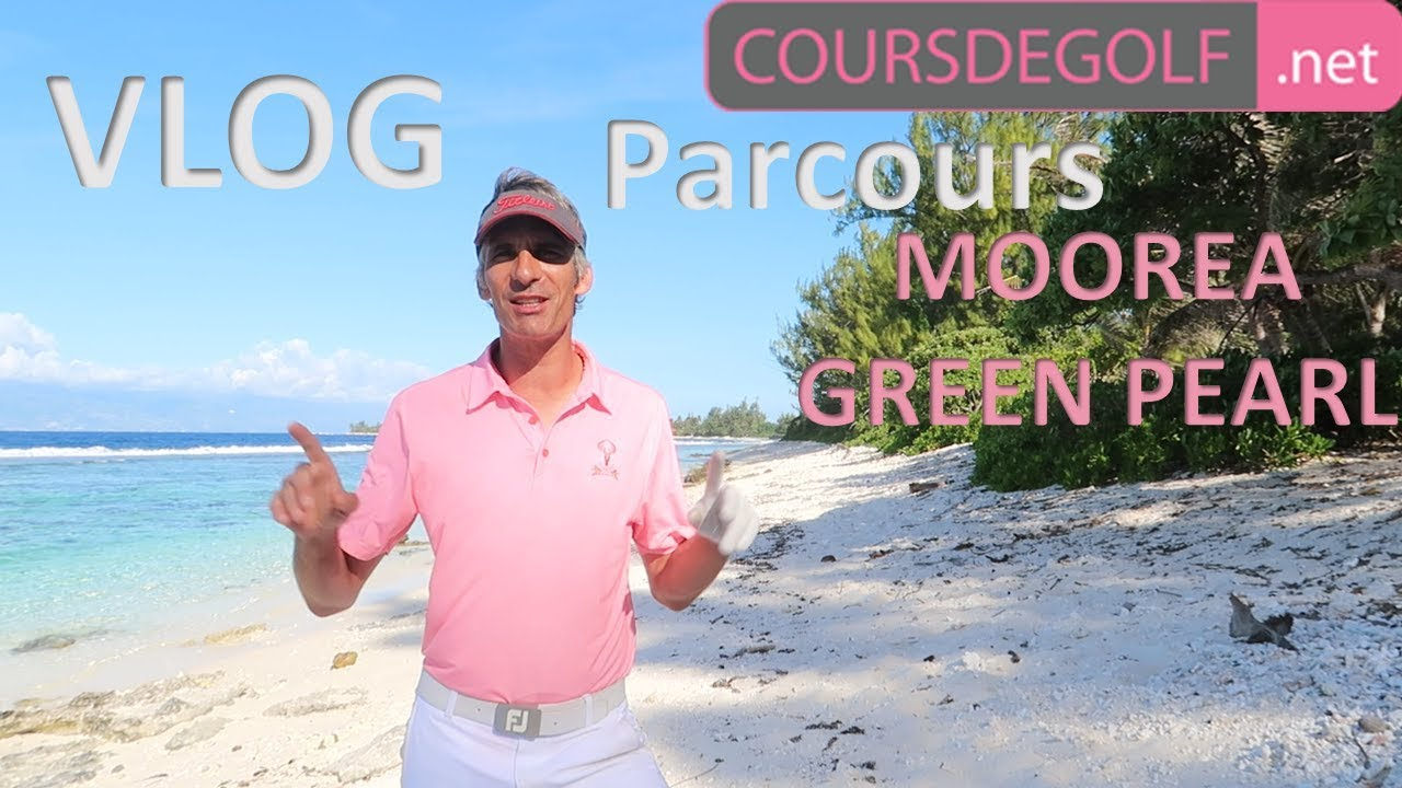 Parcours accompagné – Moorea Green Pearl Golf